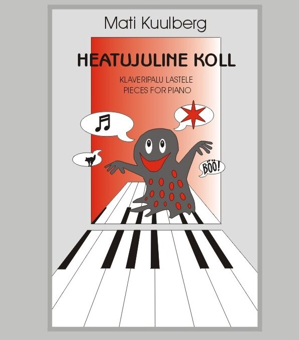 Heatujuline koll. Piano pieces for childrens