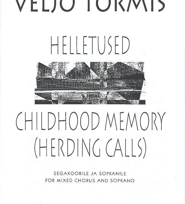 Helletused / Childhood Memeory (SATB)