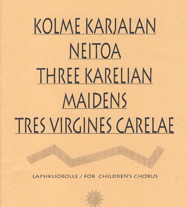Kolme Karjalan Neitoa (min 3)