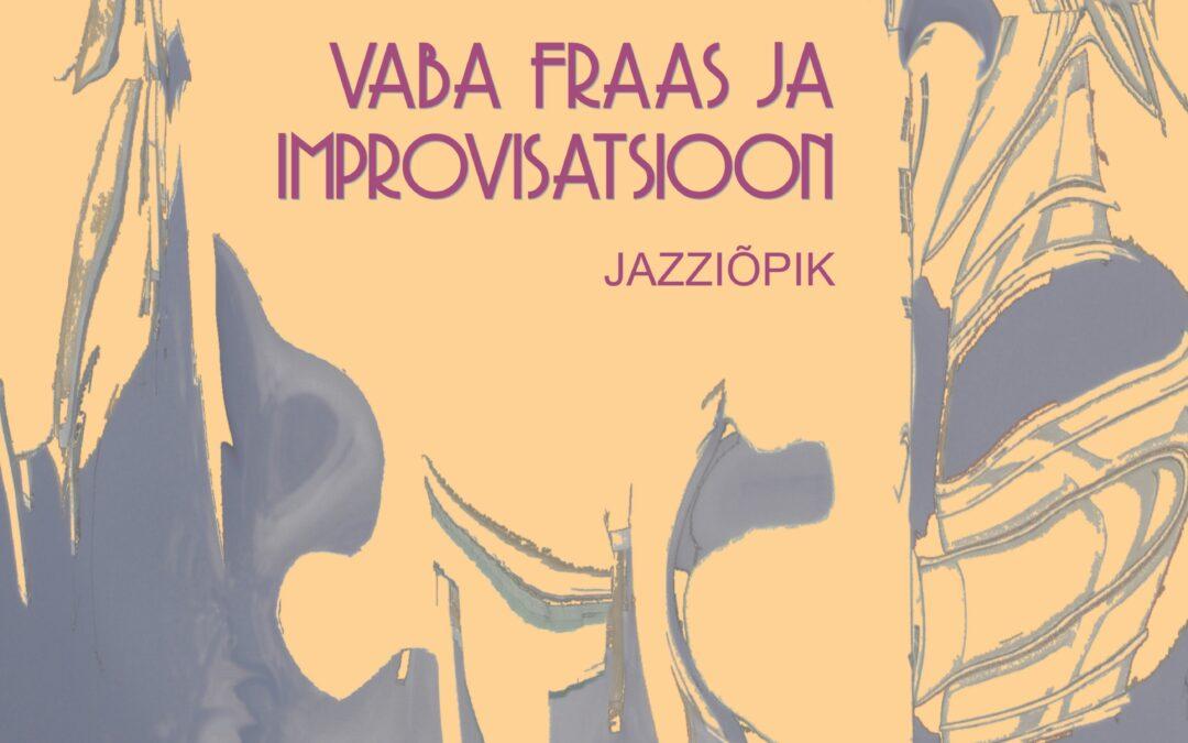 Vaba fraas ja improvisatsioon. Jazziõpik