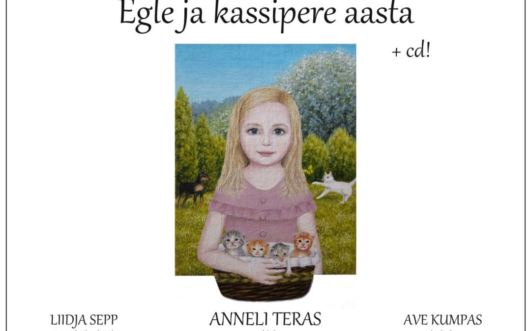 Egle ja kassipere aasta. Children-s book with pictures and songs