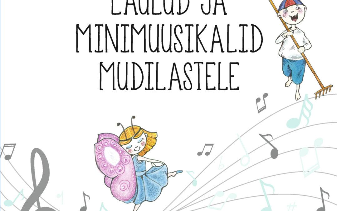 Laulud ja minimuusikalid mudilastele (+fonod)