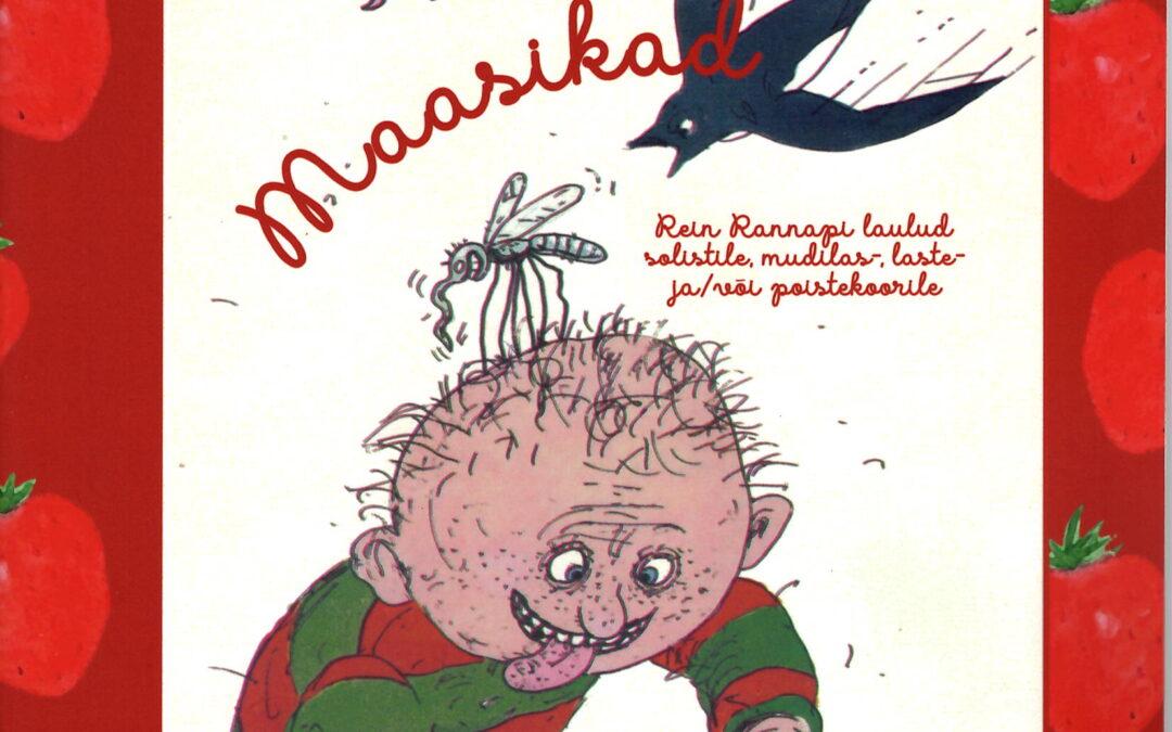 """Maasikad"". Children songs by Rein Rannap"