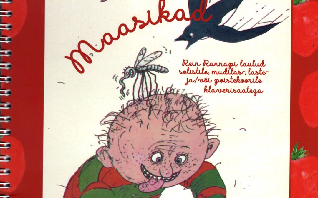 """""""Maasikad"""". Children's songs by Rein Rannapi including piano accompagnement"""
